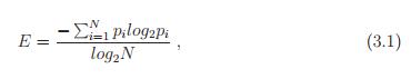 E = − PN i=1 pi log2pi log2N , (3.1)