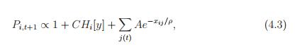 Pi,t+1 ∝ 1 + CHi [y] + X j(t) Ae−xij/ρ , (4.3)